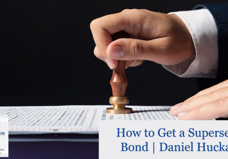 Learn How To Get A Supersedeas Bond.